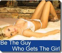 Be The Guy Who Gets The Girl